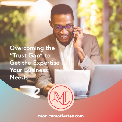 "Overcoming the ""Trust Gap"" to Get the Expertise Your Business Needs"