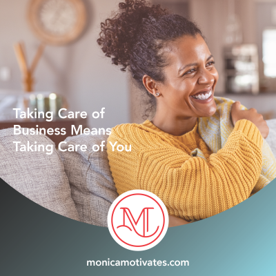 Taking Care of Business Means Taking Care of You