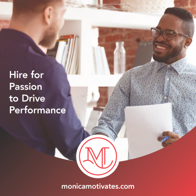 Hire for Passion to Drive Performance