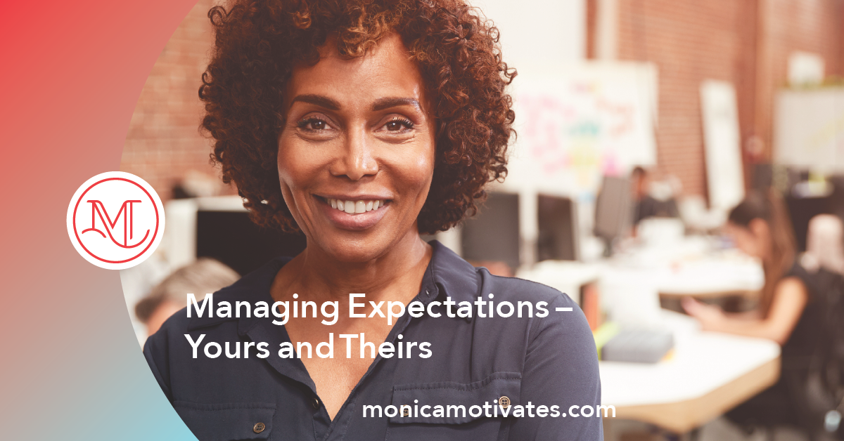 Managing Expectations – Yours and Theirs