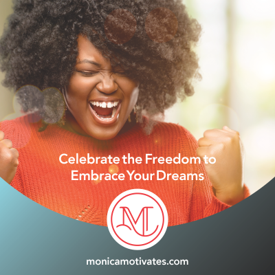 Celebrate the Freedom to Embrace Your Dreams