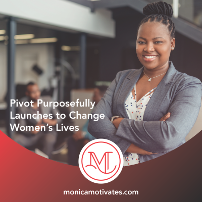 Pivot Purposefully Launches to Change Women's Lives