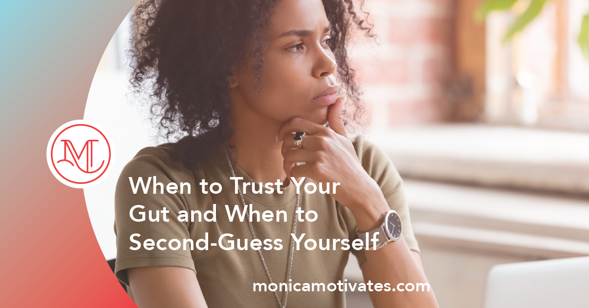 When to Trust Your Gut and When to Second-Guess Yourself