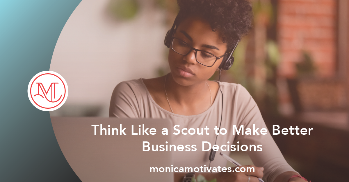 Think Like a Scout to Make Better Business Decisions