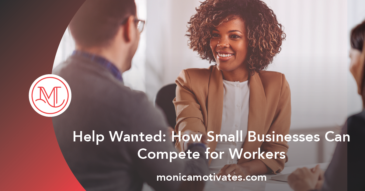 Help Wanted: How Small Businesses Can Compete for Workers